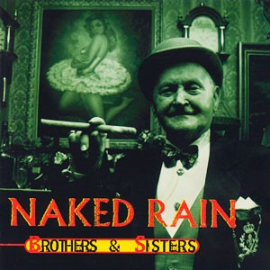 NAKED RAIN: Brothers & Sisters